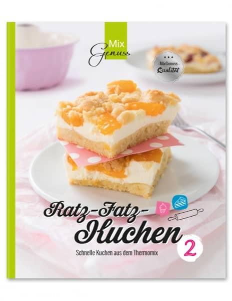 Ratz-Fatz-Kuchen 2 - Schnelle Kuchen aus dem Thermomix