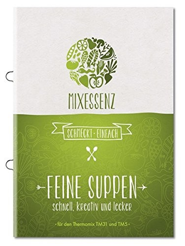 «MIXESSENZ: Feine Suppen aus dem Thermomix»