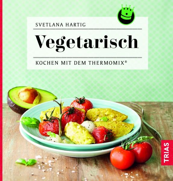 «Vegetarisch - Kochen mit dem Thermomix®»
