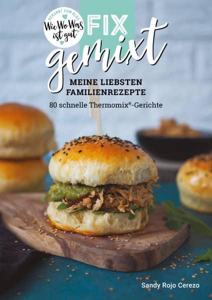 Fix gemixt - Leicht & Lecker: Meine liebsten Familiengerichte