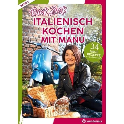 RuckZuck Italienisch Kochen mit Manu | Band 2