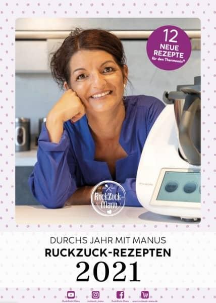 Rezeptkalender 2021 - Durchs Jahr mit Manus RuckZuck-Rezepten