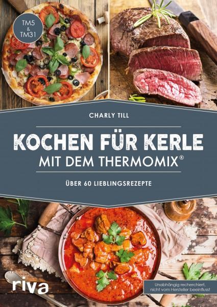 «Kochen für Kerle mit dem Thermomix»