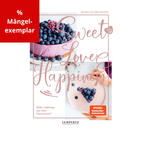 [Mängelexemplar] Sweet Love & Happiness: Süße Lieblinge aus dem Thermomix®