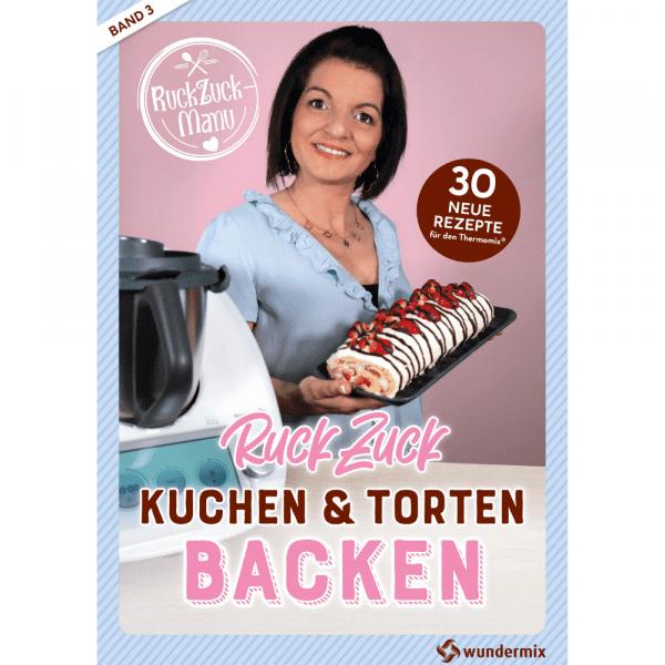 RuckZuck Kuchen & Torten Backen mit Manu | Band 3