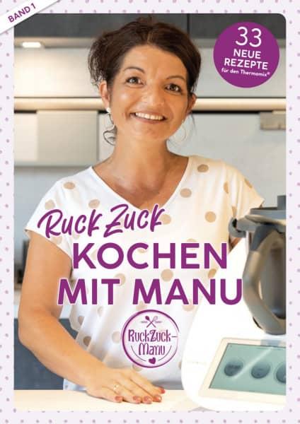 RuckZuck Kochen mit Manu |Band 1